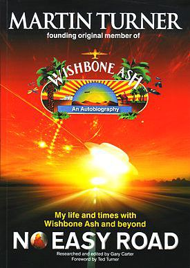 [No Easy Road - My life and times with Wishbone Ash and beyond - Book cover art]